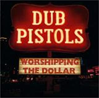 Worshipping the Dollar by Dub Pistols Ft Bunna