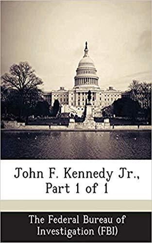 John F. Kennedy Jr., Part 1 of 1 (English Edition)