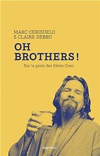 Oh Brothers ! : Sur la piste des frères Coen (LA PREMIERE COLLECTION)