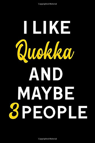 I LIKE Quokka AND MAYBE 3 PEOPLE /(6*9)Personalized Notebook : Lined Notebook /100 lined pages / Journal, Diary, Composition Notebook