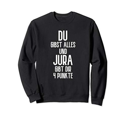Jura gibt dir 4 Punkte - Jura-Student Jura Sweatshirt