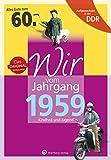 Aufgewachsen in der DDR - Wir vom Jahrgang 1959 - Kindheit und Jugend: 60. Geburtstag
