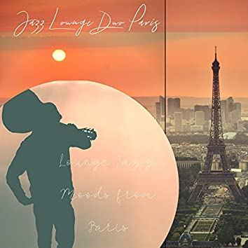Lounge Jazz Moods from Paris