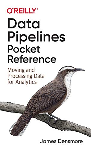 Data Pipelines Pocket Reference:...
