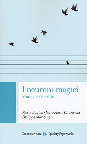 I neuroni magici. Musica e cervello
