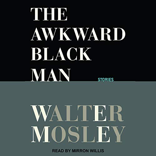 The Awkward Black Man Audiobook By Walter Mosley cover art