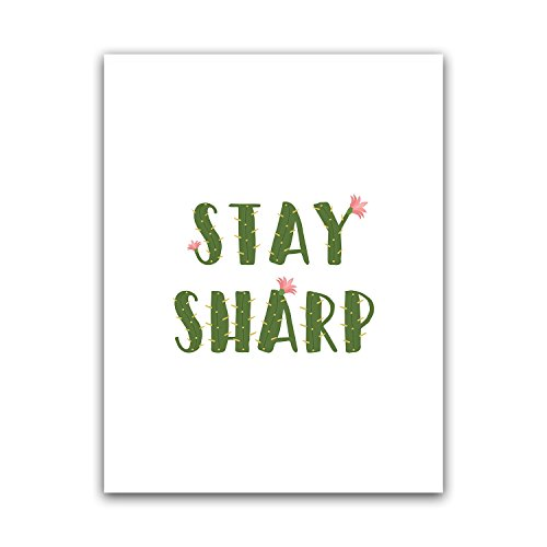 Stay Sharp, Cactus Quote Teacher Poster Wall Art, Appreciation Gift, High Middle Elementary School Print Sign, Funny Classroom Quote, Best Principal Large Artwork, Big Nordic Home Deco 8.5x11