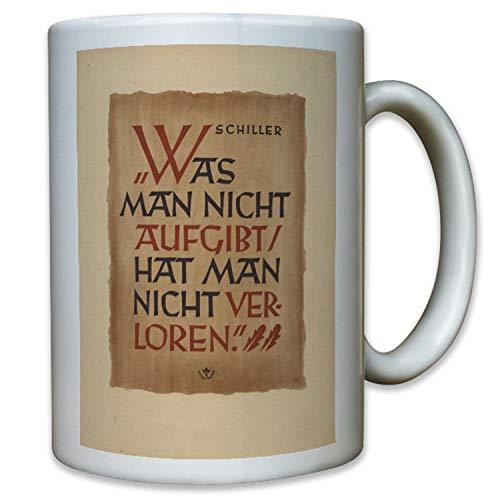 Johann Christoph Friedrich von Schiller Zitat Was Man Nicht - Tasse #11620