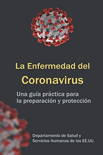 La Enfermedad del Coronavirus: una guia practica para la preparacion y proteccion