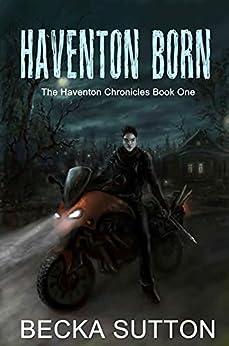 [Becka Sutton]のHaventon Born (The Haventon Chronicles Book 1) (English Edition)