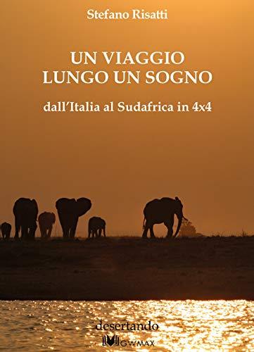 Un viaggio lungo un sogno dall'Italia al Sudafrica in 4x4