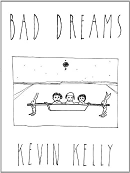 Bad Dreams by [Kevin Kelly]