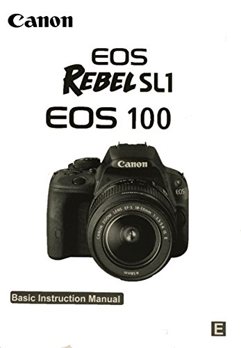 Canon EOS Rebel SL1 Basic Instruction Manual for Canon Cameras