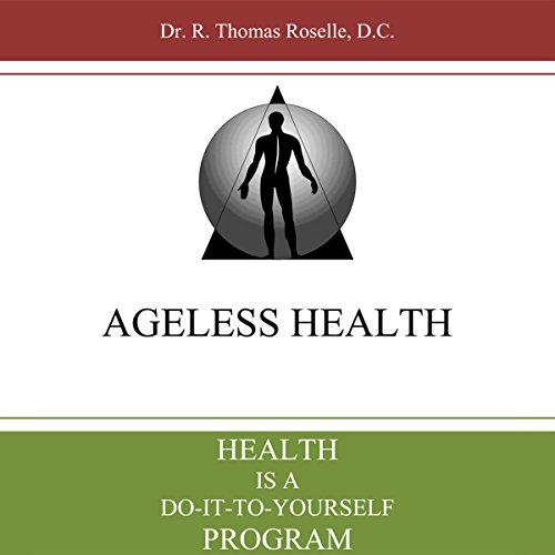 Health is a Do-it-to-Yourself Program: Ageless Health 101 audiobook cover art
