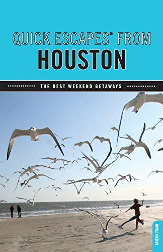 Quick Escapes® From Houston: The Best Weekend Getaways