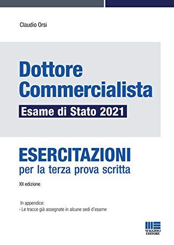 Dottore Commercialista Esame di Stato 2021. Esercitazioni per la terza prova scritta.