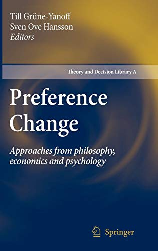Preference Change: Approaches from philosophy, economics and psychology (Theory and Decision Library A:)