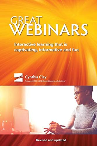 Great Webinars: Interactive Learning That Is Captivating, Informative, and Fun