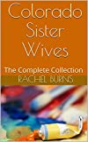 Colorado Sister Wives: The Complete Collection