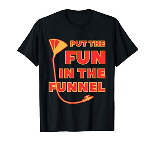 Put The Fun In The Funnel Shirt Trichter Bier Exen T-Shirt