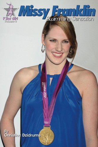 Missy Franklin: Swimming Sensation: Y Not Girl Volume 3