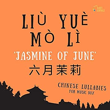 Jasmine of June (From Chinese Lullabies for Music Box)