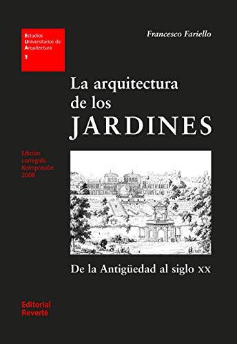 La arquitectura de los jardines (EUA03): De la antigüedad al siglo XX (Estudios Universitarios de Arquitectura)
