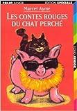 Les contes rouges du chat perché de Marcel Aymé ,Philippe Dumas (Illustrations),Alex Sanders (couverture) (Illustrations) ( septembre 1997 )