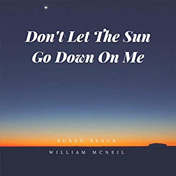 Don't Let The Sun Go Down On Me
