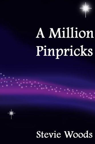 Book: A Million Pinpricks by Stevie Woods