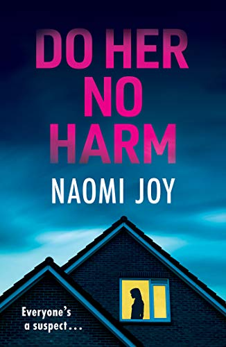Do Her No Harm: a page turning and gripping psychological thriller by [Naomi Joy]