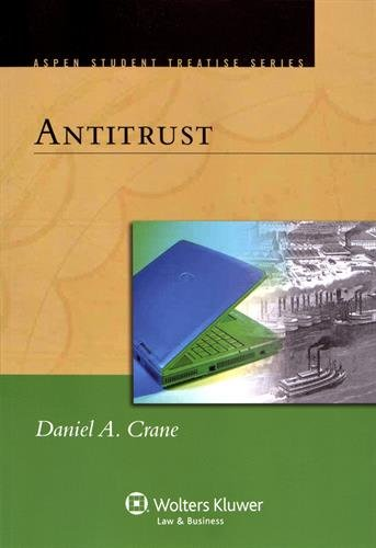 Compare Textbook Prices for Antitrust Aspen Treatise Aspen Student Treatise  ISBN 9781454837992 by Crane, Daniel A.