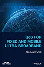 QoS for Fixed and Mobile Ultra-Broadband (Wiley - IEEE) (English Edition)