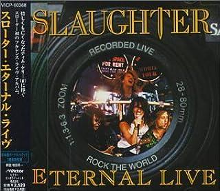 Eternal Live (+Bonus) by Slaughter (1998-04-07)
