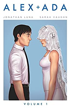 Alex + Ada Vol. 1 by [Jonathan Luna, Sarah Vaughn]