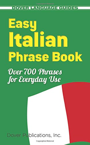 Easy Italian Phrase Book: 770 Basic Phrases for Everyday Use (Dover Language Guides Italian)