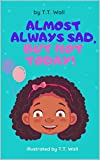 Almost Always Sad, But not Today! (My Voice Matters Too. The Tribology Book 3) (English Edition)