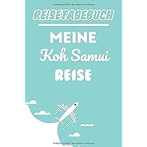 Reisetagebuch Koh Samui: Meine Koh Samui Reise | Reiseerinnerungen & Sehenswuerdigkeiten | Reisejournal fuer den Urlaub | Platz fuer 120 Tage