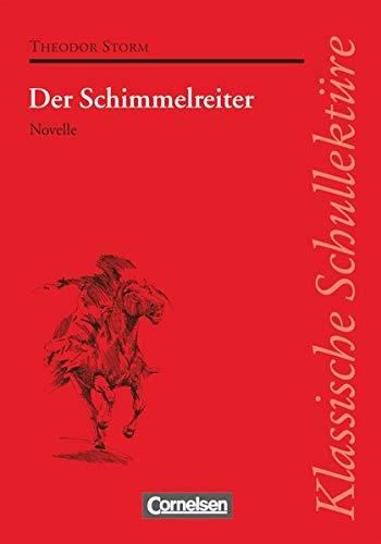 Klassische Schullektüre, Der Schimmelreiter: Der Schimmelreiter - Novelle - Text - Erläuterungen - Materialien - Empfohlen für das 9./10. Schuljahr