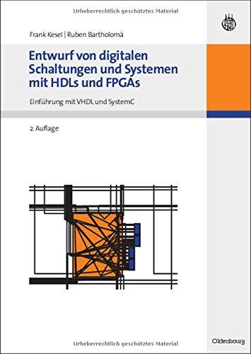 Entwurf von digitalen Schaltungen und Systemen mit HDLs und FPGAs: Einführung mit VHDL und SystemC