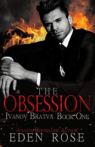 The Obsession: A Bratva Romance (Ivanov Bratva Family Book 1) (English Edition)