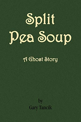 Split Pea Soup: A Ghost Story