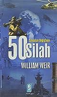 50 SILAH (SAVASLARI DEĞISTIREN)