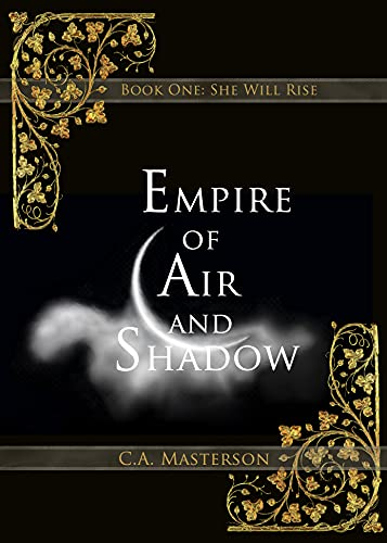 Empire of Air and Shadow: Book One: She Will Rise (English Edition)