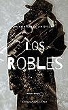 Los Robles: La primera aventura de Jim Dyson. (Dyson & Foster Agencia de Detectives nº 1)