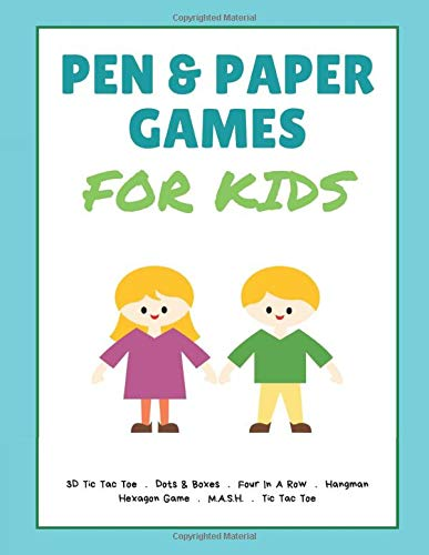 PEN & PAPER GAMES FOR KIDS: 3D Tic Tac Toe, Dots & Boxes, Four In A Row, Hangman, Hexagon Game, M.A.S.H. and Tic-Tac-Toe | Birthday Gift Ideas | Large 8.5 x 11 inch