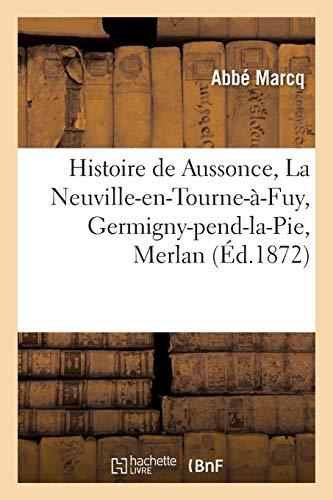Histoire de Aussonce, La Neuville-en-Tourne-à-Fuy, Germigny-pend-la-Pie, Merlan