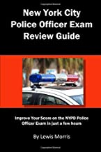 New York City Police Officer Exam Review Guide: Improve Your Score on the NYPD Police Officer Exam in just a few hours