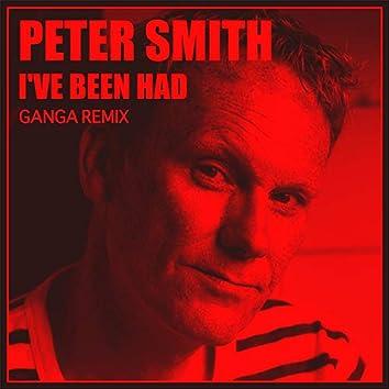 I've Been Had (Ganga Remix)