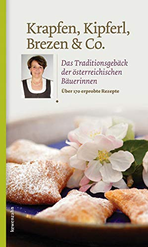 Krapfen, Kipferl, Brezen & Co. Das...